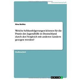 Welche Schlussfolgerungen können für die Praxis der Jugendhilfe in Deutschland durch den Vergleich mit anderen Ländern gezogen werden? - Nina Bethke