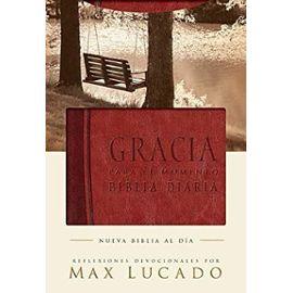 Biblia Gracia para el momento: Pasa 365 días leyendo la Biblia con Max Lucado (Spanish Edition) - Unknown
