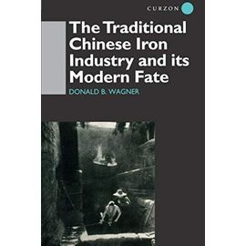 The Traditional Chinese Iron Industry and Its Modern Fate - Donald Wagner