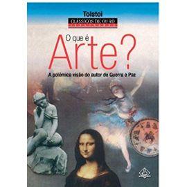 O que é Arte?: A Polêmica Visão do Autor de Guerra e Paz (Portuguese Edition) - Léon Tolstoï