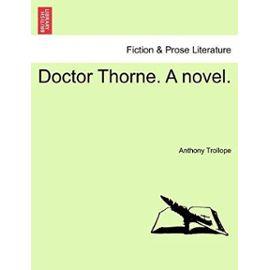 Doctor Thorne. a Novel. Vol. I - Anthony Trollope