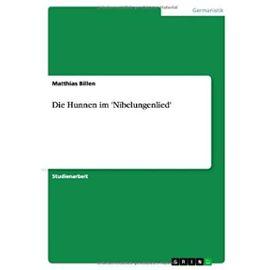 Die Hunnen im 'Nibelungenlied' - Matthias Billen
