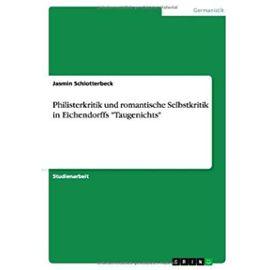 """Philisterkritik und romantische Selbstkritik in Eichendorffs """"Taugenichts - Jasmin Schlotterbeck"""