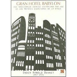 Gran Hotel Babylon - Arnold Bennett