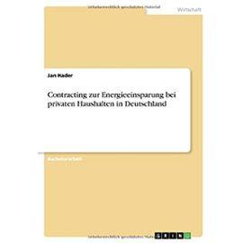 Contracting zur Energieeinsparung bei privaten Haushalten in Deutschland - Jan Hader