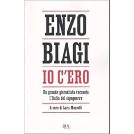Biagi, E: Io c'ero. Un grande giornalista racconta l'Italia
