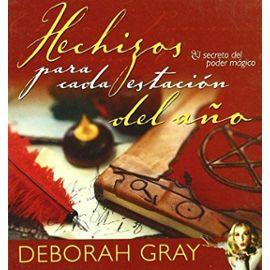 Gray, D: Hechizos para cada estación del año : el secreto de