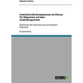Interkulturelle Kompetenzen als Chance für Migranten auf  dem Ausbildungsmarkt - Sebastian Thielen