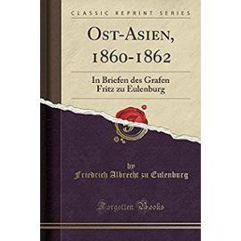 Eulenburg, F: Ost-Asien, 1860-1862