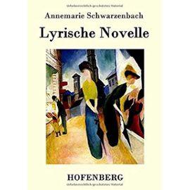 Lyrische Novelle - Annemarie Schwarzenbach