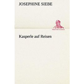 Kasperle auf Reisen - Josephine Siebe