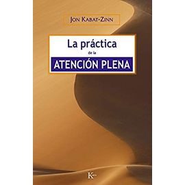 La Practica de La Atencion Plena - Jon Kabat-Zinn