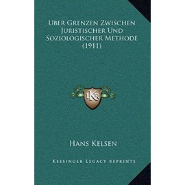 Uber Grenzen Zwischen Juristischer Und Soziologischer Methode (1911) - Kelsen, Hans