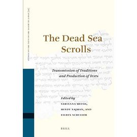 The Dead Sea Scrolls: Transmission of Traditions and Production of Texts - Collectif
