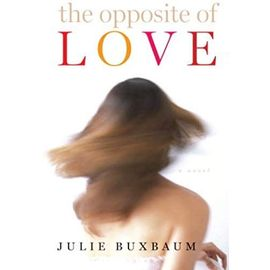 The Opposite of Love - Buxbaum, Julie