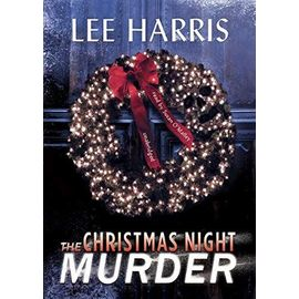 The Christmas Night Murder - Lee Harris