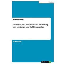 Inklusion und Exklusion: Zur Bedeutung von Leistungs- und Publikumsrollen - Michaela Braun