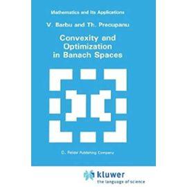 Convexity and Optimization in Banach Spaces - Viorel Barbu