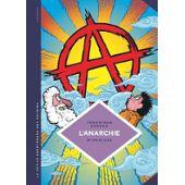 L'anarchie - Théories Et Pratiques Libertaires