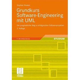 Grundkurs Software-Engineering mit UML: Der pragmatische weg zu erfolgreichen softwareprojekten - Stephan Kleuker