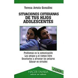 Artola González, T: Situaciones cotidianas de tus hijos adol