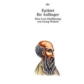 Epiktet für Anfänger - Georg Wöhrle