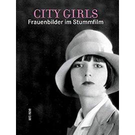 City Girls: Frauenbilder im Stummfilm - Rother, Rainer