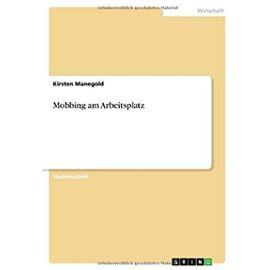 Mobbing am Arbeitsplatz - Kirsten Manegold