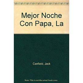 Mejor Noche Con Papa, La (Spanish Edition) - Mark Victor Hansen