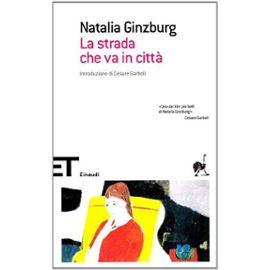 La Strada Che Va In Città - Natalia Ginzburg