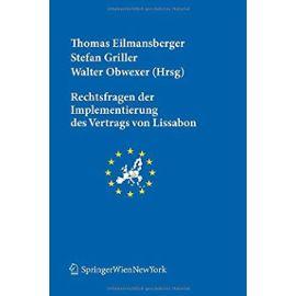 Rechtsfragen Der Implementierung Des Vertrags Von Lissabon (Schriftenreihe Der Osterreichischen Gesellschaft Fur Europaforschung (Ecsa Austria)) - Unknown