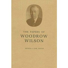 The Papers of Woodrow Wilson, Volume 33 - April 17-July 21, 1915 - Wilson Woodrow
