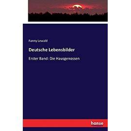 Deutsche Lebensbilder - Fanny Lewald