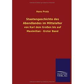 Staatengeschichte des Abendlandes im Mittelalter - Hans Prutz
