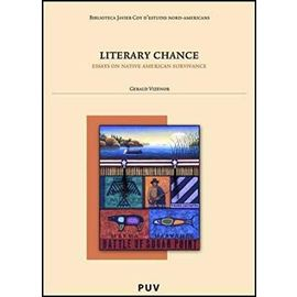 Literary chance : essays native American survivance - Gerald Vizenor