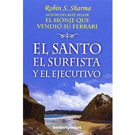 El santo, el surfista y el ejecutivo - Robin S. Sharma