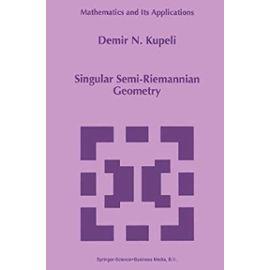 Singular Semi-Riemannian Geometry - D. N. Kupeli