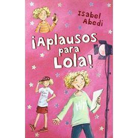 ¡Aplausos para Lola! - Isabel Abedi