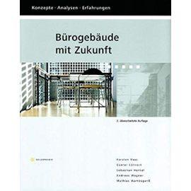 Bürogebäude mit Zukunft: Konzepte, Analysen, Erfahrungen - Wagner, Andreas