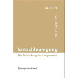 Entschleunigung: Die Entdeckung Der Langsamkeit Globart Academy 2008 - Unknown
