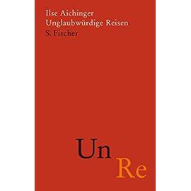 Unglaubwürdige Reisen - Ilse Aichinger