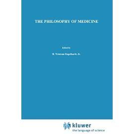 The Philosophy of Medicine - H. Tristram Engelhardt Jr.