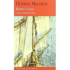 Melville, H: Benito Cereno y otros cuentos del mar