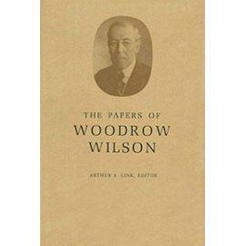 The Papers of Woodrow Wilson, Volume 38 - August 7-November 19, 1916 - Wilson Woodrow