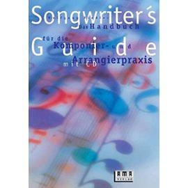 Songwriter's Guide. Inkl. CD: Das Handbuch fuer die Komponier-und Arrangierpraxis - Wolfgang Fiedler