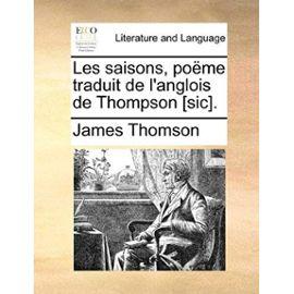 Les Saisons, Poeme Traduit de L'Anglois de Thompson [Sic]. - Unknown