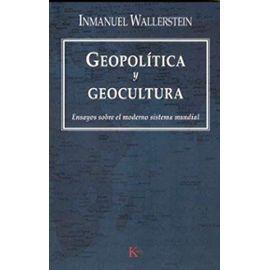 Geopolítica y geocultura : ensayos sobre el moderno sistema mundial - Immanuel Maurice Wallerstein