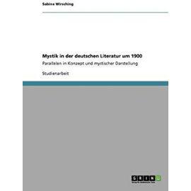 Mystik in der deutschen Literatur um 1900 - Sabine Wirsching