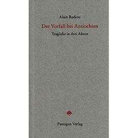 Badiou, A: Vorfall bei Antiochien