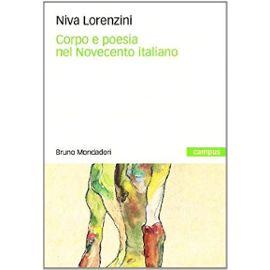 Lorenzini, N: Corpo e poesia nel Novecento italiano